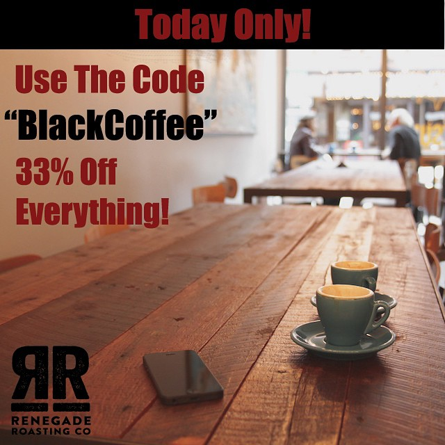 Black Friday sale going on now at http://www.RenegadeRoastingCo.com  fuel your workouts, supercharge your brain, help those in need.